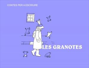 CONTES PER A ESCRIURE- LES GRANOTES