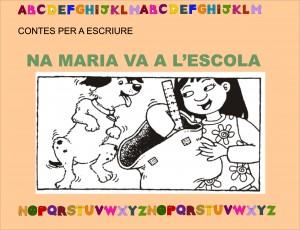 CONTES PER A ESCRIURE- NA MARIA VA A L'ESCOLA