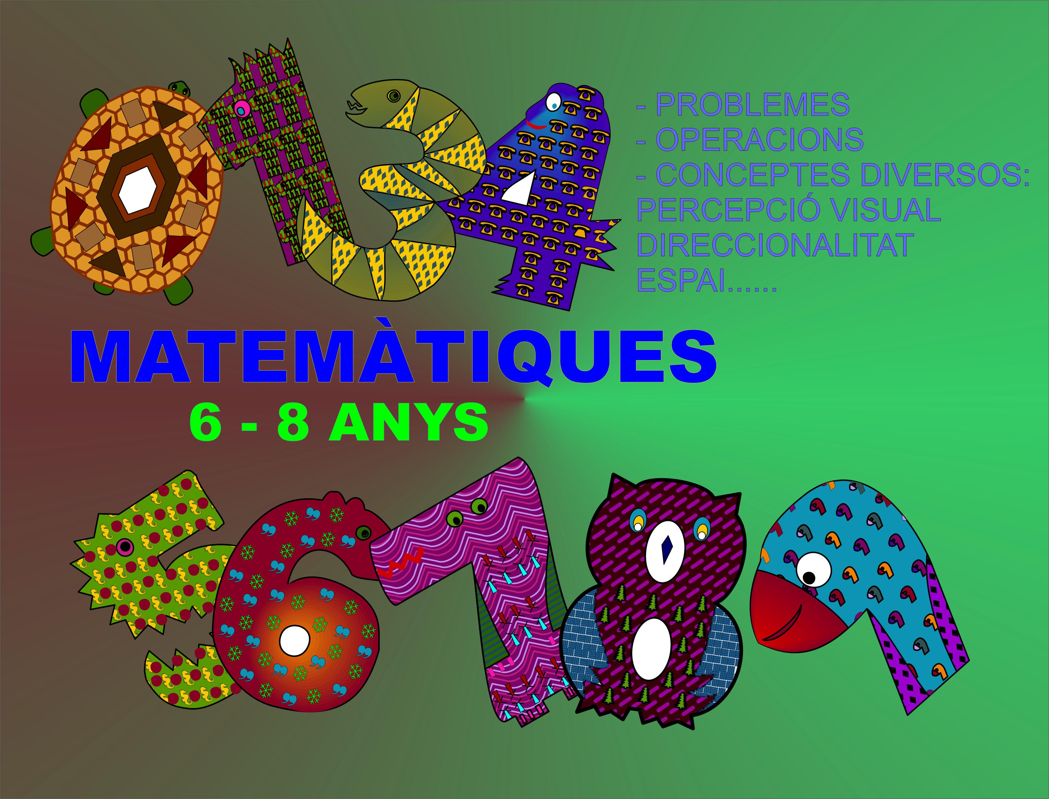 MATEMÀTIQUES 6-8 ANYS